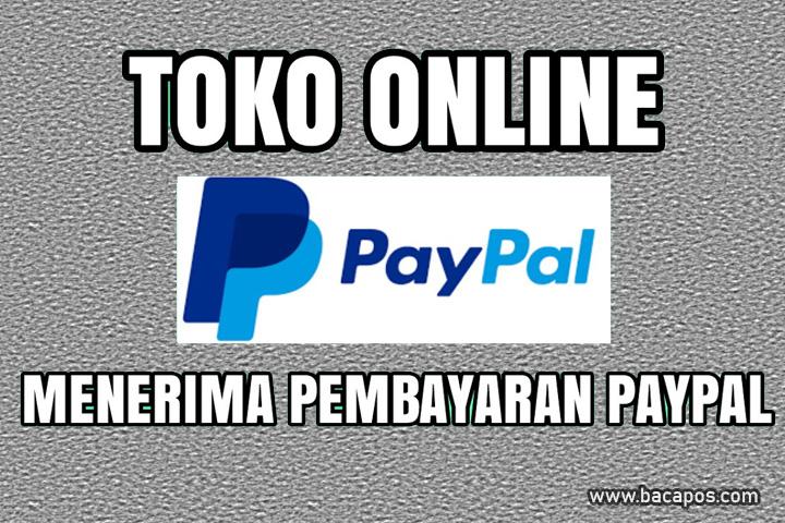 Belanja online Bayar Pakai PayPal Toko online yang Menerima Cara Pembayaran Paypal