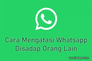 Cara Mengatasi Wa Disadap Orang Lain, menghilangkan sadapan whatsapp atau mengetahui wa di sadap